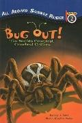 Bug Out!: The World's Creepiest, Crawliest Critters (All Aboard Science Reader: Level 2 (Pre...