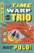 Marco? Polo! (Time Warp Trio (Prebound))