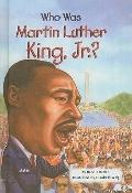 Who Was Martin Luther King, Jr.? (Who Was...? (Prebound))