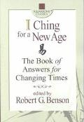 I Ching for a New Age The Book of Answers for Changing Times