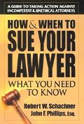 How & When to Sue Your Lawyer What You Need to Know