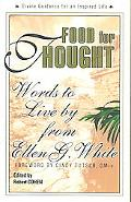 Food For Thought Words To Live By From Ellen G. White