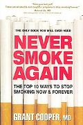 Never Smoke Again: The Top 10 Ways to Stop Smoking Now and Forever