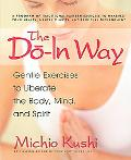 Do-in Way Gentle Exercises to Liberate the Body,mind, And Spirit