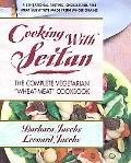 Cooking with Seitan: The Complete Vegetarian