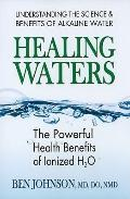 Healing Waters : The Powerful Benefits of Ionized H2O