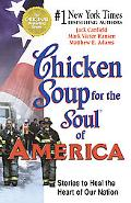 Chicken Soup for the Soul of America Stories to Heal the Heart of Our Nation