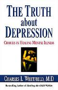 Truth About Depression Choices for Healing