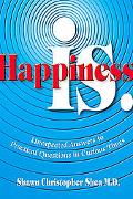 Happiness Is Unexpected Answers to Practical Questions in Curious Times