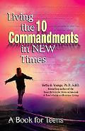Living the 10 Commandments in New Times A Book for Young Adults