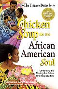 Chicken Soup for the African American Soul Celebrating and Sharing Our Culture One Story at ...