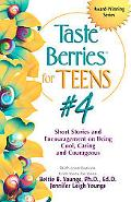 Taste Berries for Teens #4 Inspirational Short Stories and Encouragement on Being Cool, Cari...