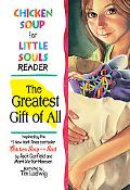 Chicken Soup For Little Souls Reader The Greatest Gift Of All