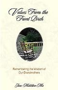 Values from the Front Porch Remembering the Wisdom of Our Grandmothers