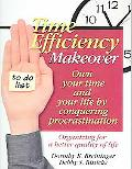 Time Efficiency Makeover Own Your Time And Your Life By Conquering Procrastination