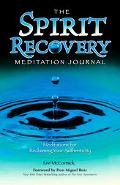 Spirit Recovery Meditation Journal Meditations for Reclaiming Your Authenticity