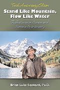 Stand Like Mountain, Flow Like Water Reflections on Stress and Human Spirituality Revised an...