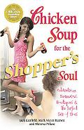 Chicken Soup for the Shopper's Soul Celebrating Bargains, Boutiques & the Perfect Pair of Shoes