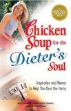 Chicken Soup for the Dieter's Soul: Inspiration and Humor to Help You Over the Hump (Chicken...