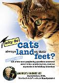 Do Cats Always Land on Their Feet? 101 of the Most Perplexing Questions Answered About Felin...