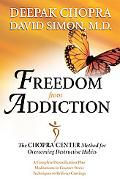 Freedom from Addiction The Chopra Center Method for Overcoming Destructive Habits