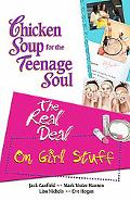 Chicken Soup for the Teenage Soul The Real Deal on Girl Stuff