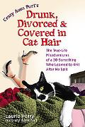 Crazy Aunt Purls Drunk, Divorced, and Covered in Cat Hair The True-life Misadventures of a S...
