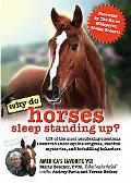 Why Do Horses Sleep Standing Up? 101 of the Most Perplexing Questions Answered About Equine ...