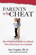 Parents Who Cheat: How Children and Adults Are Affected When Their Parents Are Unfaithful