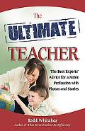 The Ultimate Teacher: The Best Expert's Advice for a Noble Profession with Photos and Stories
