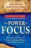 Power of Focus: How to Hit Your Business, Personal and Financial Targets With Absolute Confi...