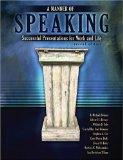 A MANNER OF SPEAKING: SUCCESSFUL PRESENTATIONS FOR WORK AND LIFE
