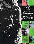 Living Dance An Anthology of Essays on Movement and Culture