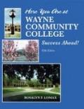 HERE YOU ARE AT WAYNE COMMUNITY COLLEGE: SUCCESS AHEAD