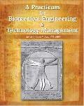 A Practicum for Biomedical Engineering & Technology Management Issues
