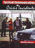 Tactical Communication in Crisis Incidents : Interpersonal Crisis Intervention Skills When D...