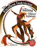 THE EXCELLENT INSTRUCTOR AND THE TEACHING OF DANCE TECHNIQUES