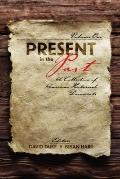 Present in the Past : A Collection of American Historical Documents, Volume One