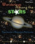 Wanderings Amont the Stars: Experiments in Elementary Astronomy