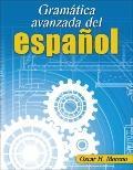 Gramatica avanzada del espanol (Advanced Spanish Grammar)