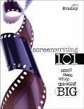 Screenwriting 101 : Starting Small While Thinking Big