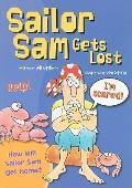 Sailor Sam Gets Lost (Sails: Sailing Solo)