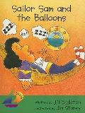 Sailor Sam and the Balloons Grade 1: Rigby Sails Early, Leveled Reader