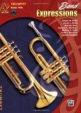 Band Expressions: Trumpet, Book 2, Student Edition (Expressions Music Curriculum)