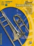 Band Expressions, Trombone Edition: Book one (Expressions Music Curriculum[tm])