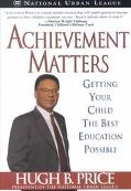 Achievement Matters Getting Your Child the Best Education Possible