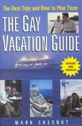 Gay Vacation Guide The Best Trips and How to Plan Them
