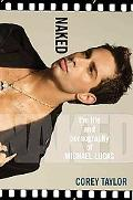 Naked The Life and Pornography of Michael Lucas