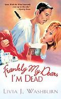 Frankly My Dear, I'm Dead
