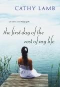 First Day of the Rest of My Life